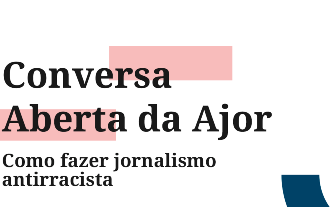 Conversa Aberta da Ajor será sobre jornalismo antirracista